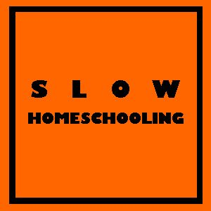 SLow Homeschooling Podcast